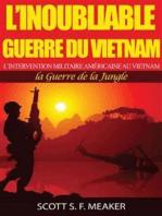 L'Inoubliable Guerre Du Vietnam