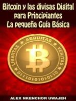 Bitcoin Y Las Divisas Digitales Para Principiantes