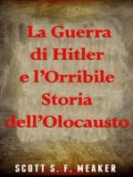 La Guerra Di Hitler E L'Orribile Storia Dell'Olocausto