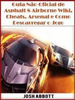 Guia Não-Oficial De Asphalt 8 Airborne Wiki, Cheats, Arsenal E Como Descarregar O Jogo
