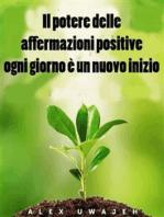 Il Potere Delle Affermazioni Positive
