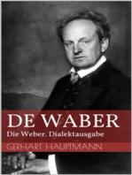 De Waber - Die Weber. Dialektausgabe