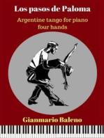 Los pasos de Paloma. Argentine tango for piano four hands (Sheet Music)