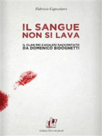 Il sangue non si lava. Il clan dei Casalesi raccontato da Domenico Bidognetti