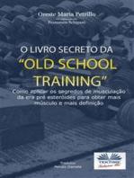 "O Livro Secreto da ""Old School Training"""