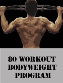 read 80 workout bodyweight program onlinemuscle