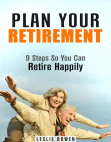 Plan Your Retirement: 9 Steps So You Can Retire Happily: Financial Freedom & Investment