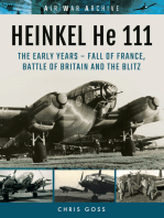 HEINKEL He 111. The Early Years: Fall of France, Battle of Britain and the Blitz
