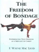 The Freedom of Bondage