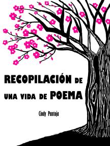 Recopilación De Una Vida De Poema