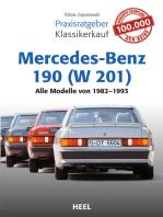 Praxisratgeber Klassikerkauf Mercedes-Benz 190 (W 201): Alle Modelle von 1982-1993