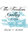 The Freedom Galley: A Novel