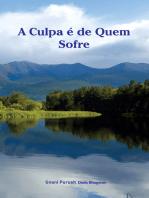A Culpa é de Quem Sofre (In Portuguese)