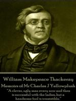 Memoirs of Mr Charles J Yellowplush