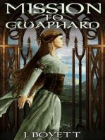 Mission to Gwaphard