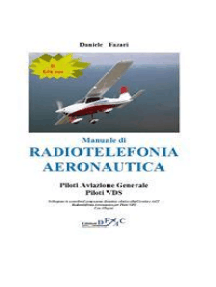 Manuale di Radiotelefonia Aeronautica Piloti A.G.-Piloti VDS (II Edizione)