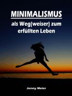 Minimalismus als Weg(weiser) zum erfüllten Leben