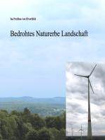 Bedrohtes Naturerbe Landschaft