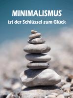 Minimalismus ist der Schlüssel zum Glück