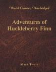 Adventures of Huckleberry Finn (World Classics, Unabridged)
