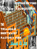 Burned Beyond Recognition The Triangle Shirtwaist Factory Fire March 25, 1911