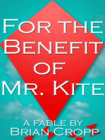 For the Benefit of Mr. Kite