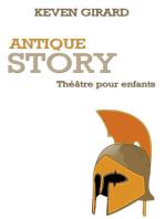 Antique Story (théâtre pour enfants)