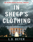 In Sheep's Clothing: An Action-Packed Political Thriller: Matthew Richter Thriller Series, #1