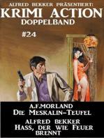 Krimi Action Doppelband #24 - Die Mesksalin-Teufel/Hass, der wie Feuer brennt