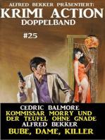 Krimi Action Doppelband #25 - Kommissar Morry und der Teufel ohne Gnade - Bube, Dame, Killer
