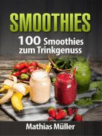 Smoothies - 100 Smoothies zum Trinkgenuss aus dem Thermomix