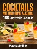 Cocktails mit und ohne Alkohol - 100 kunstvolle Cocktails aus dem Thermomix