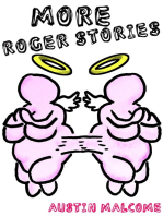 More Roger Stories