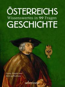 Österreichs Geschichte: Wissenswertes in 99 Fragen