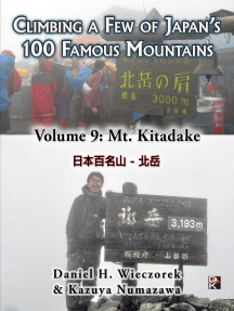 Climbing a Few of Japan's 100 Famous Mountains: Volume 9: Mt. Kitadake