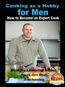 Cooking as a Hobby for Men: How to Become an Expert Cook