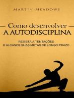 Como desenvolver a autodisciplina