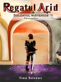 Regatul Arid: Soldatul Misterios - Partea a II-a