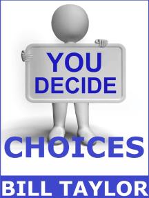You Decide: Choices