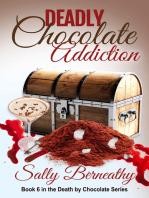 Deadly Chocolate Addiction