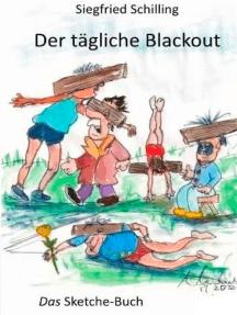 Der tägliche Blackout: Das Sketche-Buch