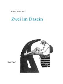 Zwei im Dasein: Roman