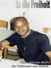 In die Freiheit: Der Fullamann aus Guinea