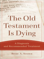 The Old Testament Is Dying (Theological Explorations for the Church Catholic)