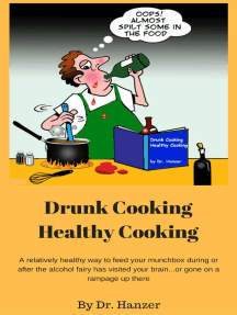 Drunk Cooking, Healthy Cooking