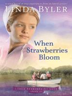 When Strawberries Bloom