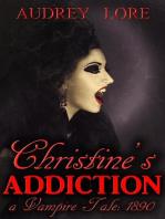 Christine's Addiction; A Vampire Tale