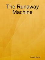 The Runaway Machine