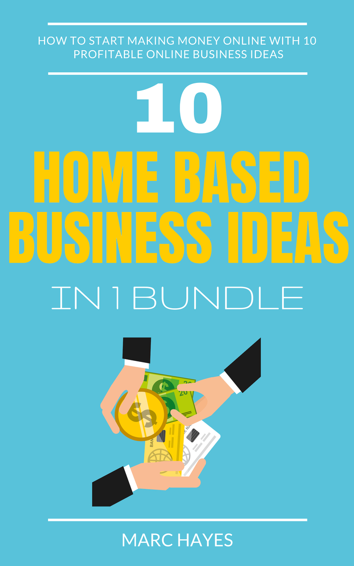 Home Based Business Ideas (10 In 1 Bundle): How To Start