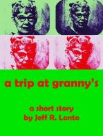 """""""A Trip at Granny's"""""""